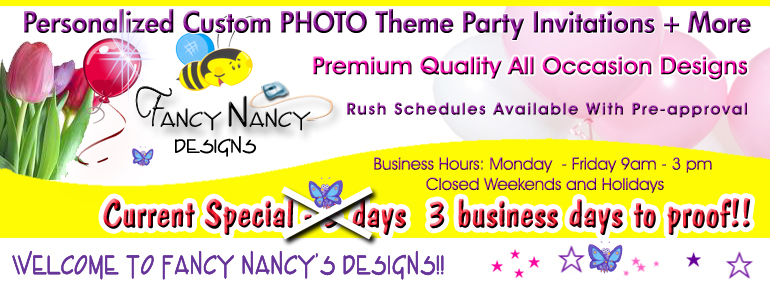 Fancy Nancy Designs is your one stop source for all occasion party needs including invitations, thank you cards, cake images, party favor labels, candy wrapper graphics and more!!